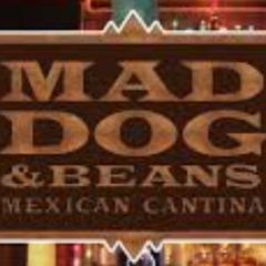 Mad Dog & Beans Mexican Cantina